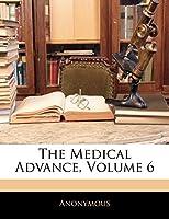 The Medical Advance, Volume 6