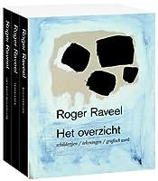 Roger Raveel, het ultieme overzicht  / druk 1: schilderijen, tekeningen, grafiek