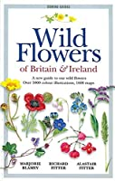 The Wild Flowers of Britain and Ireland: A New Guide to Our Wild Flowers