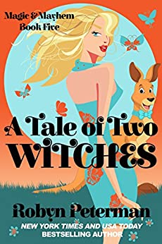 A Tale Of Two Witches: Magic and Mayhem Book Five by [Peterman, Robyn ]