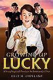 レディース スーツ Growing Up Lucky: A Young Magician's Travels in the American Civil War