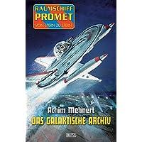 Raumschiff Promet - Von Stern zu Stern 17: Das galaktische Archiv (German Edition)