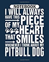 Notebook: i think about my pitbull dog - 50 sheets, 100 pages - 8 x 10 inches