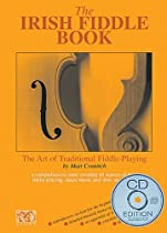 The Irish Fiddle Book: The Art of Traditional Fiddle-Playing (Book & CD)
