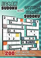 Jigsaw Sudoku and Outside Jigsaw Sudoku: 200 Very Twisted Nonomino Puzzles