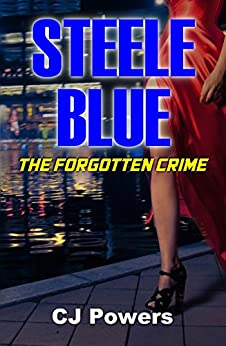 Steele Blue: The Forgotten Crime by [Powers, CJ]