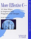 More Effective C++: 35 New Ways to Improve Your Programs and Designs (Addison-Wesley Professional Computing Series)