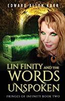 Lin Finity And The Words Unspoken (Fringes Of Infinity)