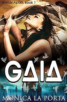 Gaia (Worlds Apart Book 1) by [Porta, Monica La]