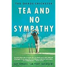 The Grade Cricketer: Tea and No Sympathy