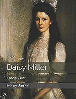 Daisy Miller: Large Print