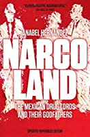 Narcoland: The Mexican Drug Lords and Their Godfathers by Anabel Hernandez(2014-09-09)