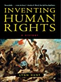 Inventing Human Rights: A History (English Edition)