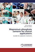 Magnesium phosphate cements for clinical applications: Suitable for endodontic treatments
