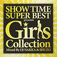 SHOW TIME SUPER BEST - Girls Collection - Mixed By DJ NAKKA & SHUZO