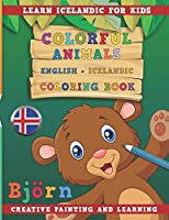 Colorful Animals English - Icelandic Coloring Book. Learn Icelandic for Kids. Creative painting and learning.