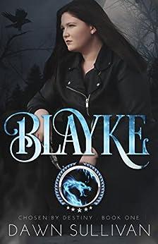 Blayke (Chosen By Destiny Book 1) by [Sullivan, Dawn]