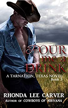 Pour me a Drink (Tarnation, Texas Book 3) by [Carver, Rhonda Lee]