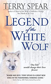 Legend of the White Wolf (Heart of the Wolf) by [Spear, Terry]
