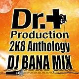 Dr.Production 2K8 Anthology DJ BANA Mix