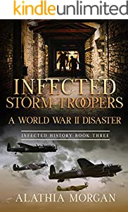 Infected Storm Troopers: A World War II Disaster (Infected History Book 3) (English Edition)