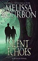 Silent Echoes (A Legends Novel)