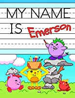 """My Name is Emerson: Personalized Primary Name Tracing Workbook for Kids Learning How to Write Their First Name, Practice Paper with 1"""" Ruling Designed for Children in Preschool and Kindergarten"""