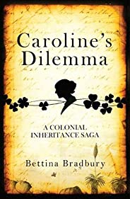 Caroline's Dilemma: A colonial inheritance