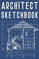 Architect Sketchbook: Sketch Journal for Architect, Design, Construction and Engineering  - 110 Pages Notebook/Journal