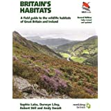 Britain's Habitats: A Field Guide to the Wildlife Habitats of Great Britain and Ireland - Fully Revised and Updated Second Ed