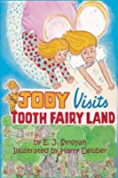 Jody Visits Tooth Fairy Land