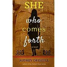She Who Comes Forth: a novel