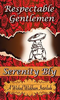 Respectable Gentlemen: A Pride and Prejudice Variation (A Wicked Wickham Interlude) by [Bly, Serenity]