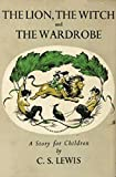 The Lion, the Witch and the Wardrobe (The Chronicles of Narnia Book 1) (English Edition)