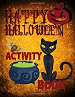 Happy Halloween Activity Book: Fun For Kids Of All Ages