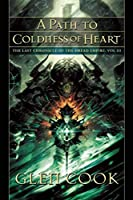 A Path to Coldness of Heart: The Last Chronicle of the Dread Empire: Volume Three