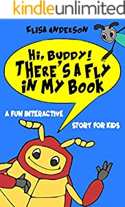 Hi, Buddy! There's a Fly in my Book: : A Picture Book for Kids of Ages 3-5 years - An interactive, funny bedtime story for kids (English Edition)