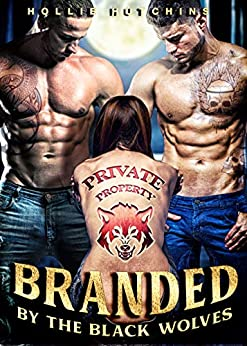 Branded By The Black Wolves by [Hutchins, Hollie ]