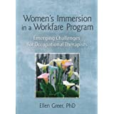 Women's Immersion in a Workfare Program: Emerging Challenges for Occupational Therapists