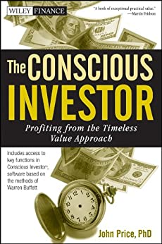The Conscious Investor: Profiting from the Timeless Value Approach (Wiley Finance Book 586) by [Price, John]