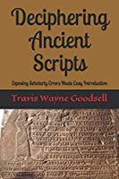 Deciphering Ancient Scripts: Exposing Scholarly Errors Made Easy Introduction