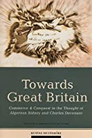 Towards Great Britain: Commerce and Conquest in the Thought of Algernon Sidney and Charles Davenant