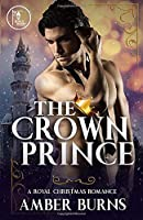 The Crown Prince: A Contemporary Royal Christmas Romance