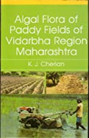 Algal Flora of the Paddy Fields of Vidarbha Region of Maharashtra