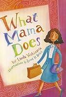 What Mama Does (Scott Foresman Reading: Orange Level)