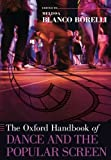 The Oxford Handbook of Dance and the Popular Screen (Oxford Handbooks)