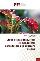 Etude Bioécologique Des Hyménoptères Parasitoïdes Des Pucerons Associé (Omn.Univ.Europ.)