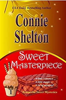 [Shelton, Connie]のSweet Masterpiece: A Sweet's Sweets Bakery Mystery (Samantha Sweet Mysteries Book 1) (English Edition)