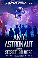 Amy the Astronaut and the Secret Soldiers