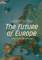 The Future of Europe: Views from the Capitals
